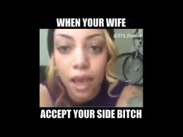 Side Bitches Meme - when yo main bitch accept your side bitch too much youtube