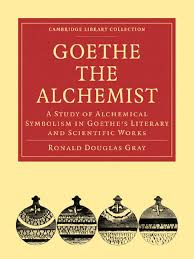 goethe the alchemist a study of alchemical symbolism in goethe u0027s