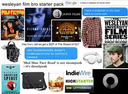Film Memes - wesleyan student starter pack memes a compilation wesleying