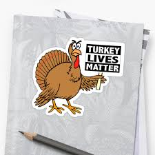 thanksgiving turkey lives matter turkey trot stickers by