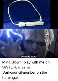 Mind Blown Meme - unlimited power mind blown play with me on swtor main is