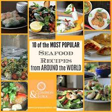 10 of the most popular seafood recipes from around the world
