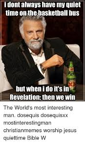Most Interesting Guy Meme - 25 best memes about world most interesting man world most