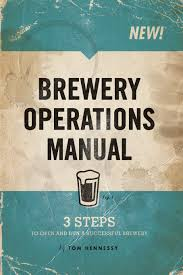 brewery operations manual tom hennessy 9780578143743 amazon com