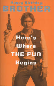 star wars birthday greetings brother star wars han solo official licensed disney happy birthday