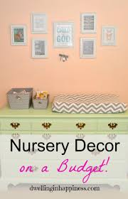 Nursery Decor Pictures by Nursery Decor On A Budget Dwelling In Happiness