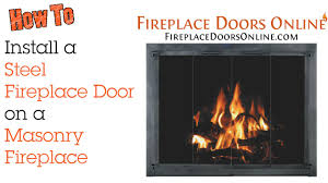 how to install a steel fireplace door on a masonry fireplace youtube
