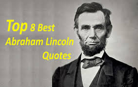 quotes about leadership lincoln top 8 best abraham lincoln quotes the 16th president of the
