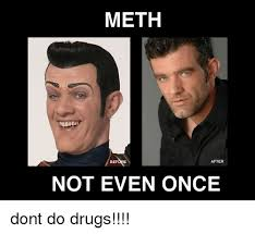 Not Even Once Meme - meth after before not even once dont do drugs dank meme on