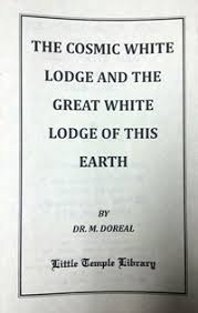 Cosmic White Lodge and the Great White Lodge of this Earth