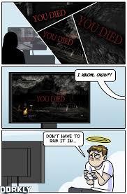 Funny Dark Souls Memes - the never ending deaths of dark souls dark souls know your meme