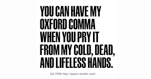 Oxford Comma Meme - stop being pretentious about the oxford comma
