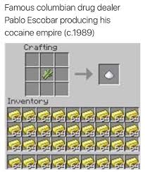Pablo Escobar Meme - he had to grind for his view memebase funny memes