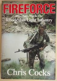 Fireforce One Man S War In The Rhodesian Light Infantry 1st