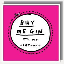 buy me gin it s my birthday card baltic shop