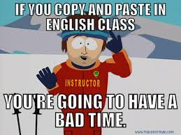 Memes About English Class - if you copy paste in class you re gonna have a bad time