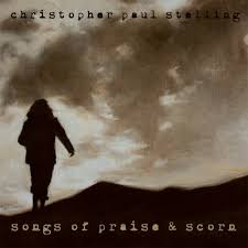 Praise The Lord I Saw The Light Songs Of Praise And Scorn Christopher Paul Stelling