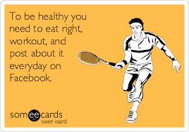 Eating Healthy Meme - to be healthy you need to eat right workout and post about it