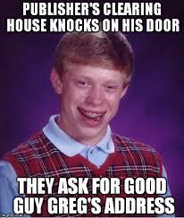 Good Guy Meme Generator - bad luck brian meme imgflip