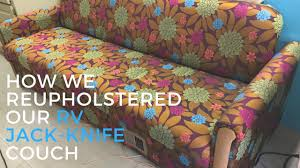 Jackknife Rv Sofa by Jack Knife Couch Reupholster Youtube