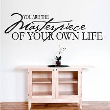 you are the masterpiece of your own life wall sticker by wall art you are the masterpiece of your own life wall sticker