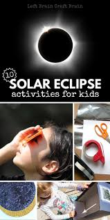10 solar eclipse activities for kids left brain craft brain