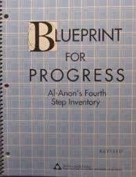 blueprint for progress al anon u0027s fourth step inventory by al anon