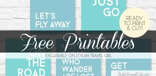 printable quotes quotes free travel quote printables 1st edition exclusively on stylish