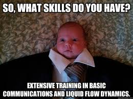 Baby Suit Meme - so what skills do you have extensive training in basic