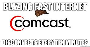 Comcast Meme - blazing fast internet disconnects every ten minutes scumbag