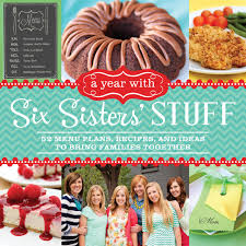 a year with six sisters u0027 stuff 52 menu plans recipes and ideas
