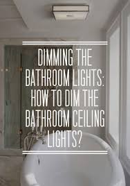 Bathroom Pull Cord Light Switch Not Working Dimming The Bathroom Ceiling Lights