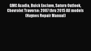 read gmc acadia buick enclave saturn outlook chevrolet traverse