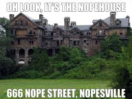 Haunted House Meme - in nopeville nopebraska the meta picture