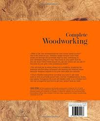 complete woodworking amazon co uk chris tribe 9780857621467 books