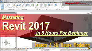 revit tutorial beginner revit 2017 3d house modeling tutorial for beginner course season 2