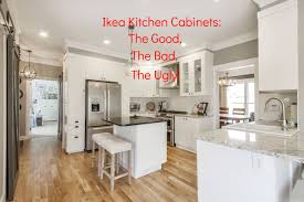 how to assemble ikea kitchen cabinets ikea kitchen cabinets the good the bad and the ugly renovate