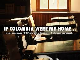 Bad Education If Colombia Were My Home By Cheeseball555