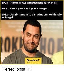 Meme Moustache - 2005 aamir grows a moustache for mangal 2016 aamir gains 25 kgs for