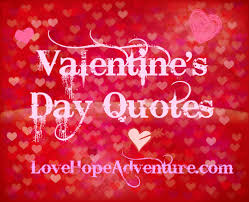 valentine u0027s day quotes love hope adventure marriage advice for