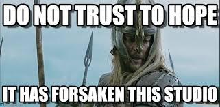 Hope Meme - do not trust to hope do not trust to hope eomer meme on memegen