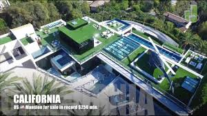 california mansion for record 250 mln youtube