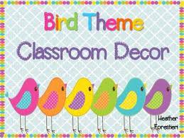 theme classroom decor bird theme classroom decor by forestieri tpt