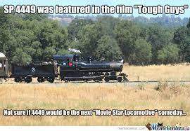 Train Meme - sierra no 3 meme 4449 as movie star by railroadnutjob on deviantart