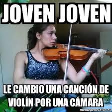Violin Meme - meme personalizado joven joven le cambio una canción de violín por