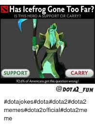 Meme Dota - meme dota 28 images dota 2 meme 25 best memes about dota 2