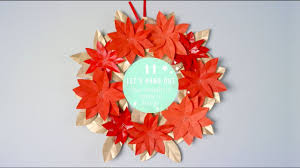 how to make a poinsettia paper wreath youtube