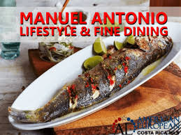 cuisine manuel antonio offers a lifestyle and dining