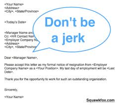 don u0027t be a jerk how to write a classy resignation letter squawkfox