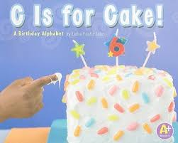 c is for cake a birthday alphabet by laura purdie salas